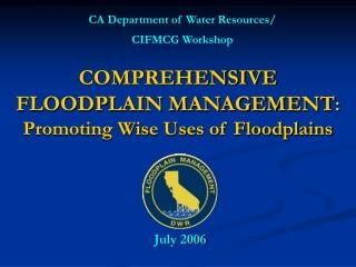 COMPREHENSIVE FLOODPLAIN MANAGEMENT : Promoting Wise Uses of Floodplains