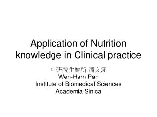 Application of Nutrition knowledge in Clinical practice