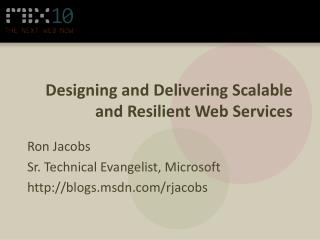 Designing and Delivering Scalable and Resilient Web Services
