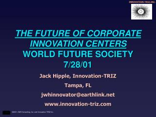 THE FUTURE OF CORPORATE INNOVATION CENTERS WORLD FUTURE SOCIETY 7/28/01