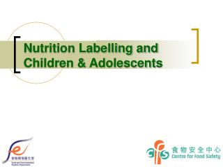 Nutrition Labelling and  Children & Adolescents