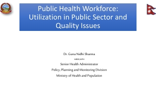 Public Health Workforce: Utilization in Public Sector and Quality Issues
