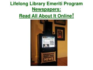 Lifelong Library Emeriti Program Newspapers:  Read All About It Online !