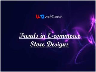 Trends in E-commerce Store Designs