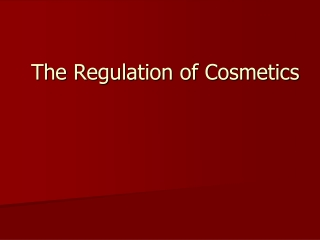 The Regulation of Cosmetics