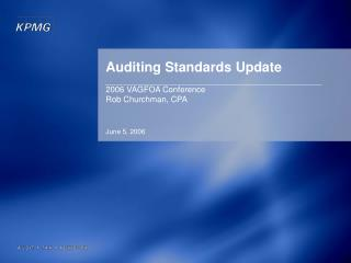 Auditing Standards Update 2006 VAGFOA Conference Rob Churchman, CPA