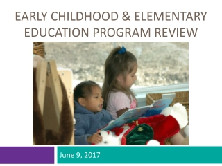 Early childhood & Elementary education program review