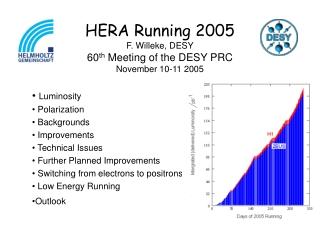 HERA Running 2005 F. Willeke, DESY 60 th Meeting of the DESY PRC November 10-11 2005