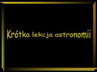 Krótka lekcja astronomii