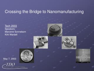 Crossing the Bridge to Nanomanufacturing