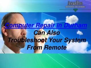 Computer Repair in Durham Can Also Troubleshoot Your System