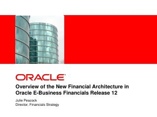 Overview of the New Financial Architecture in Oracle E-Business Financials Release 12