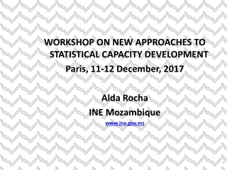 WORKSHOP ON NEW APPROACHES TO STATISTICAL CAPACITY DEVELOPMENT Paris, 11-12 December, 2017