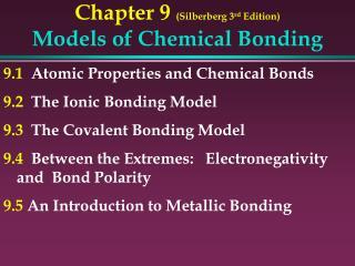 Chapter 9 (Silberberg 3 rd Edition) Models of Chemical Bonding