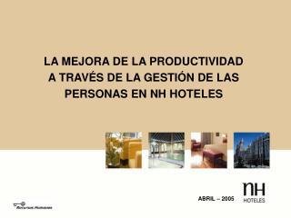 LA MEJORA DE LA PRODUCTIVIDAD A TRAVÉS DE LA GESTIÓN DE LAS PERSONAS EN NH HOTELES