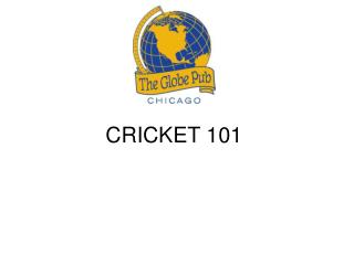 www.theglobepub.com/documents/CRICKET101.ppt
