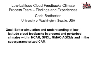 Low-Latitude Cloud Feedbacks Climate Process Team – Findings and Experiences