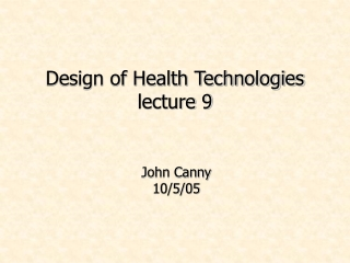 Design of Health Technologies lecture 9