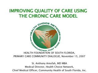 IMPROVING QUALITY OF CARE USING THE CHRONIC CARE MODEL