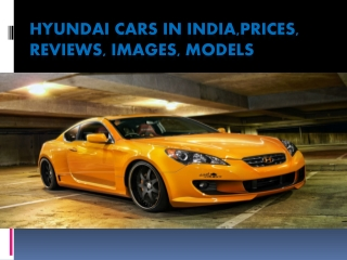 Hyundai Cars in India,Prices , Reviews, Images, Models
