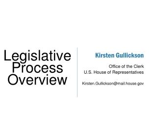 Kirsten Gullickson Office of the Clerk U.S. House of Representatives