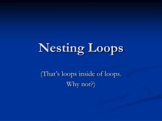Nesting Loops