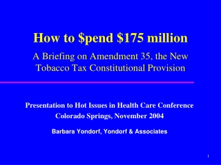 How to $pend $175 million A Briefing on Amendment 35, the New Tobacco Tax Constitutional Provision