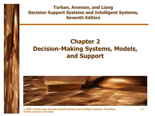 Chapter 2 Decision-Making Systems, Models, and Support