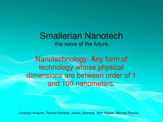 Smallerian Nanotech -the wave of the future.