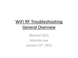WiFi RF Troubleshooting G eneral Overview
