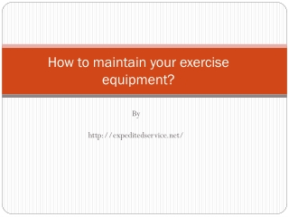 How to maintain your exercise equipment?