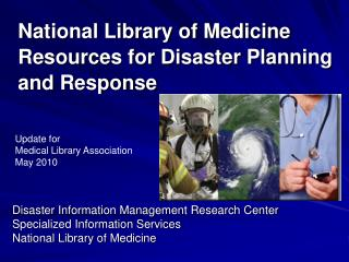 National Library of Medicine Resources for Disaster Planning and Response