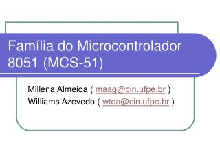 Fam lia do Microcontrolador 8051 MCS-51