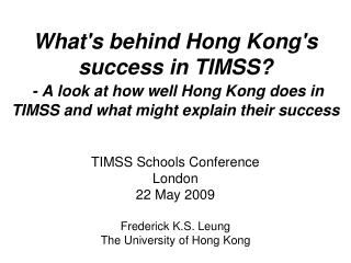 What's behind Hong Kong's success in TIMSS? - A look at how well Hong Kong does in TIMSS and what might explain their su