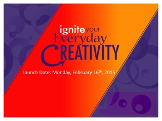Launch Date: Monday, February 16 th , 2015