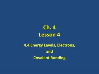 Ch. 4 Lesson 4