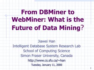 From DBMiner to WebMiner: What is the Future of Data Mining ?