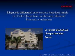 Diagnostic diff ér e ntiel entre st éa t ose hép a tique simple et NASH. Quand faire un fibroscan, fibrotest? Pronostic
