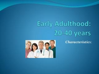 Early Adulthood: 20-40 years