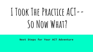 I Took The Practice ACT-- So Now What?