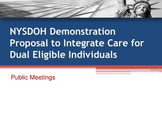 NYSDOH Demonstration Proposal to Integrate Care for Dual Eligible Individuals