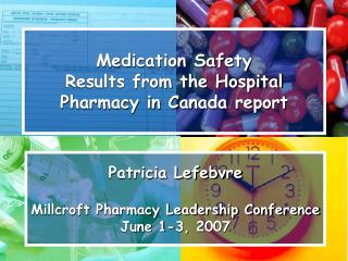 Medication Safety  Results from the Hospital Pharmacy in Canada report