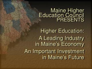 Maine Higher  Education Council  PRESENTS