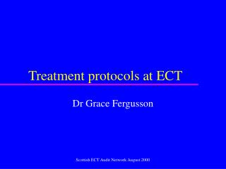 Treatment protocols at ECT