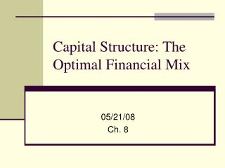 Capital Structure: The Optimal Financial Mix