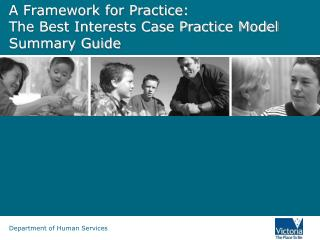 A Framework for Practice: The Best Interests Case Practice Model Summary Guide