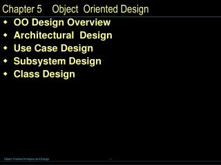 Chapter 5    Object  Oriented Design