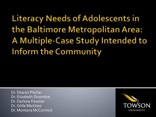 Literacy Needs of Adolescents in the Baltimore Metropolitan Area: A Multiple-Case Study Intended to Inform the Community