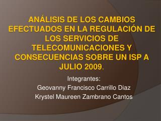 Integrantes: Geovanny Francisco Carrillo Diaz Krystel Maureen Zambrano Cantos