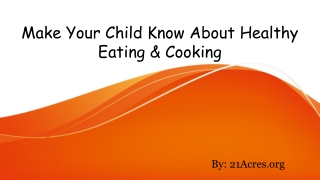 Make Your Child Know About Healthy Eating & Cooking